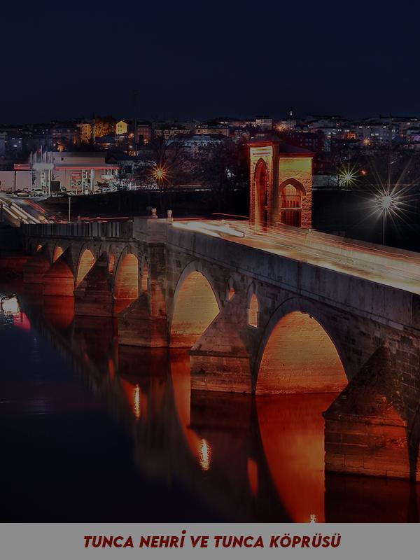Tunca Nehri ve Tunca Köprüsü